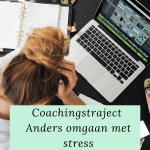 Coachingstraject anders omgaan met stress