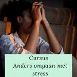 Cursus anders omgaan met stress
